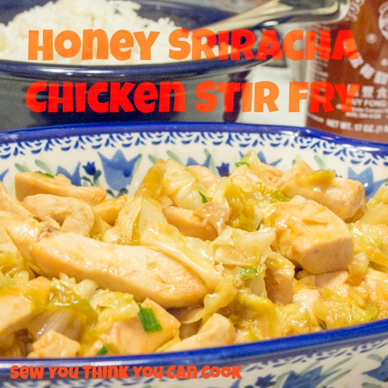 Honey Sriracha Chicken Stir Fry | Sew You Think You Can Cook