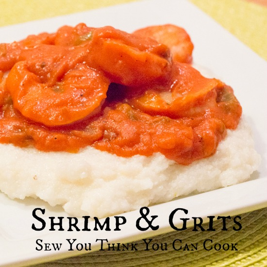 Shrimp and Grits | Sew You Think You Can Cook