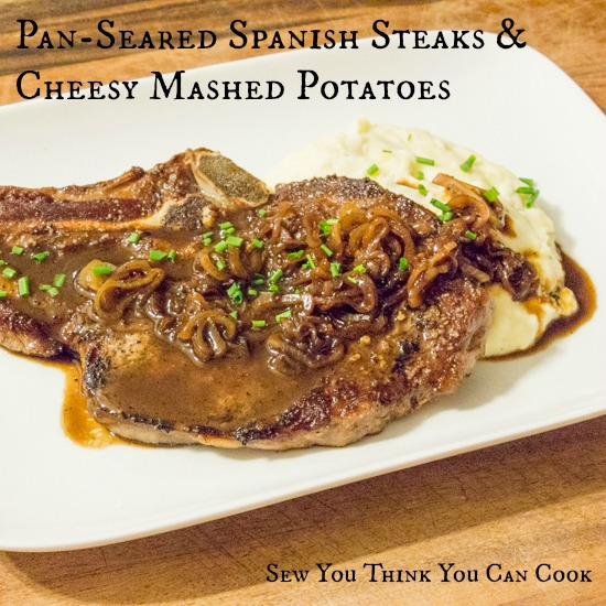 Spanish Steak and Cheesy Potatoes | Sew You Think You Can Cook