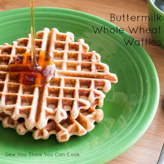 Buttermilk Whole Wheat Waffles  Sew You Think You Can Cook