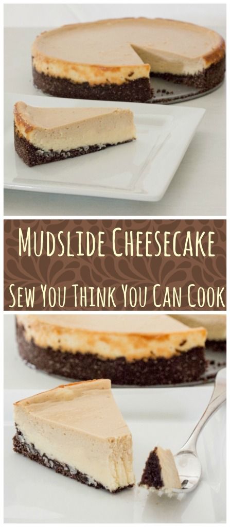 Mudslide Cheesecake | Sew You Think You Can Cook