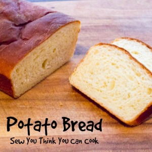 potato bread | sew you think you can cook