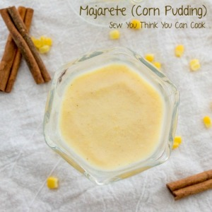 majarete pudding | sew you think you can cook