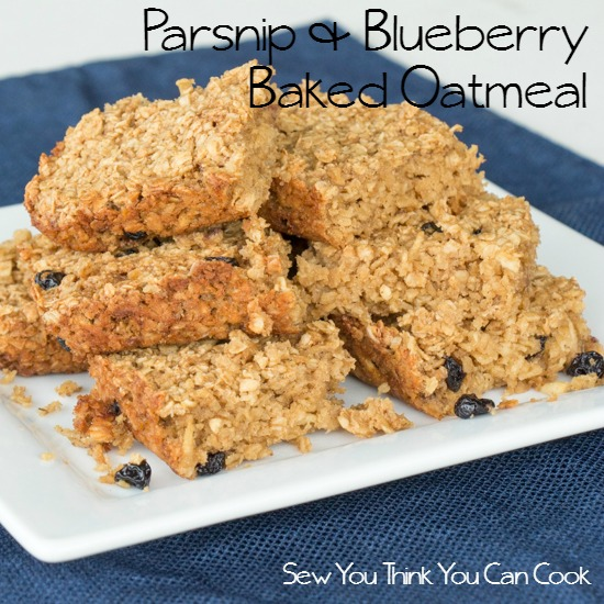 Parsnip and Blueberry Baked Oatmeal | Sew You Think You Can Cook