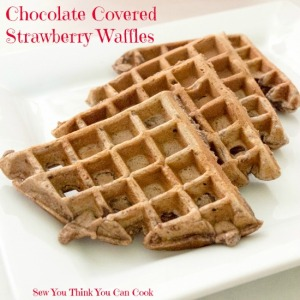 Chocolate Covered Strawberry Waffles  Sew You Think You Can Cook
