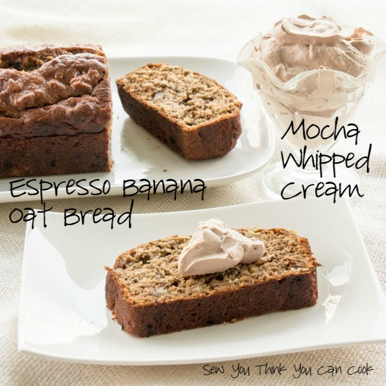 Espresso Banana Oat Bread with Mocha Whipped Cream for #BrunchWeek from Sew You Think You Can Cook