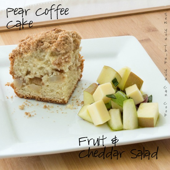 Pear Coffee Cake and Fruit & Cheddar Salad for #BrunchWeek from Sew You Think You Can Cook