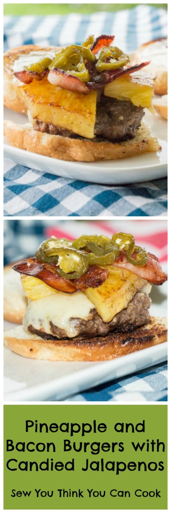 Pineapple and Bacon Burgers with Candied Jalapenos | Sew You Think You Can Cook