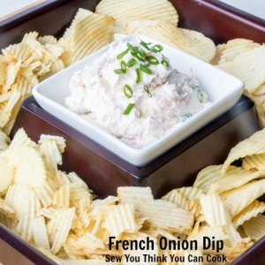 French Onion Dip | Sew You Think You Can Cook