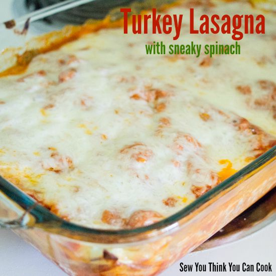 Turkey Lasagna | Sew You Think You Can Cook
