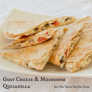 Goat Cheese and Mushroom Quesadilla for Crazy Ingredient Challenge from Sew You Think You Can Cook