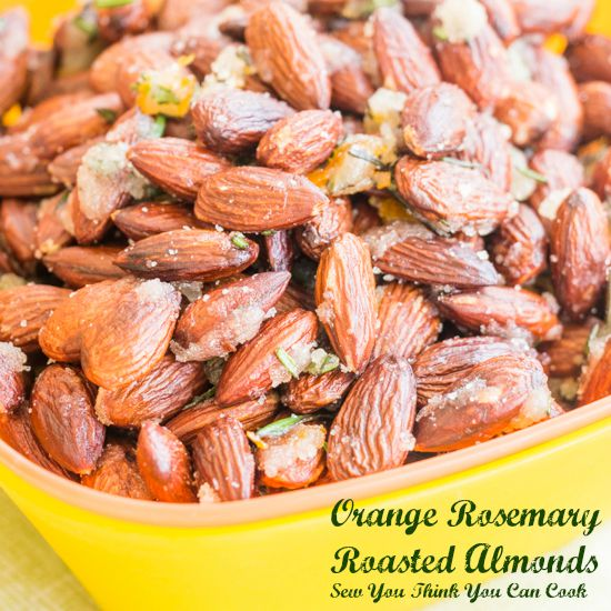 Orange Rosemary Roasted Almonds | Sew You Think You Can Cook