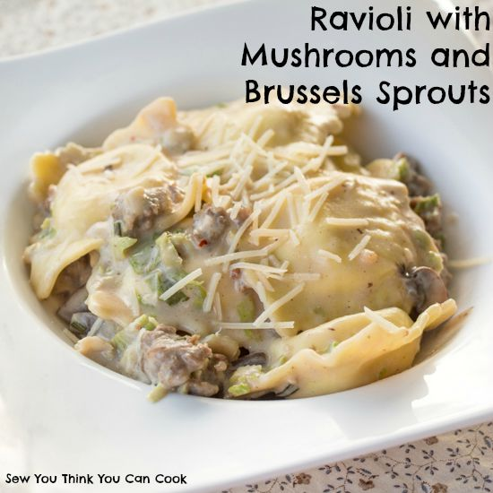 Ravioli with Mushrooms and Brussels Sprouts for #FoodieExtravaganza from Sew You Think You Can Cook