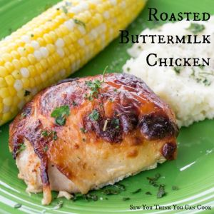 Roasted Buttermilk Chicken | Sew You Think You Can Cook