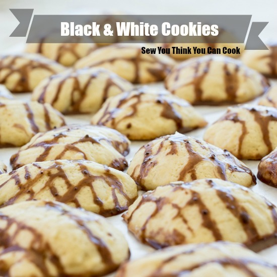 Black and White Cookies | Sew You Think You Can Cook