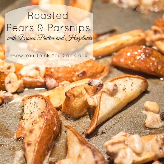 Roasted Pears and Parsnips  Sew You Think You Can Cook