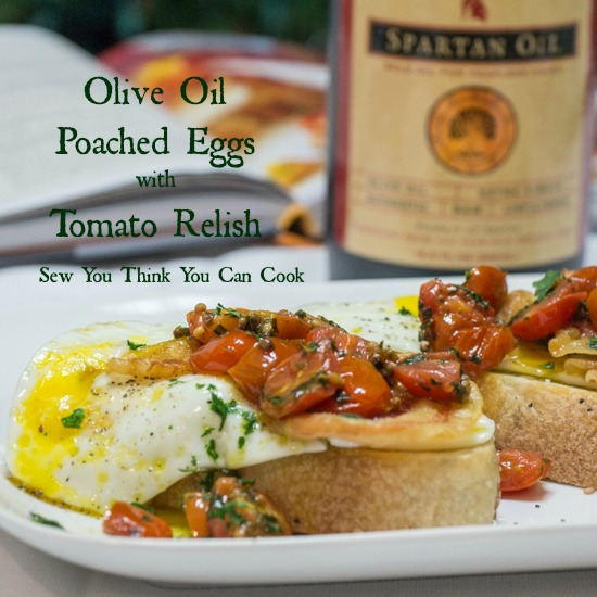 Olive Oil Poached Eggs with Tomato Relish for the #EVOOChallenge from Sew You Think You Can Cook