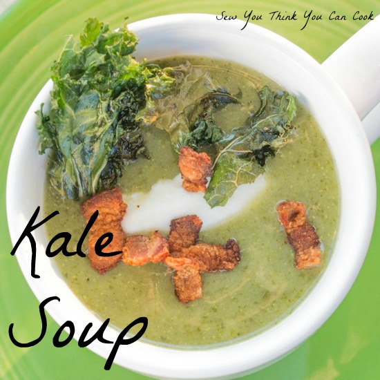 Kale Soup | Sew You Think You Can Cook