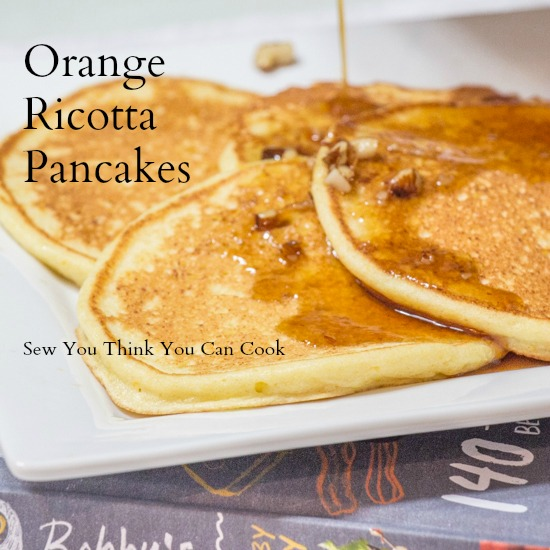 orange ricotta pancakes 1  Sew You Think You Can Cook