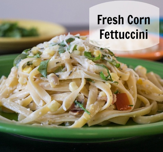 Fresh Corn Fettuccini for #SundaySupper from Sew You Think You Can Cook