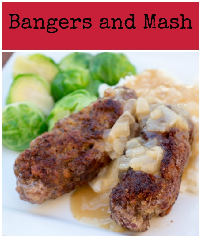 Bangers and Mash | Sew You Think You Can Cook | http://sewyouthinkyoucancook.com
