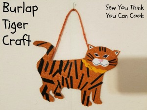 Burlap Tiger Craft | Sew You Think You Can Cook | http://sewyouthinkyoucancook.com