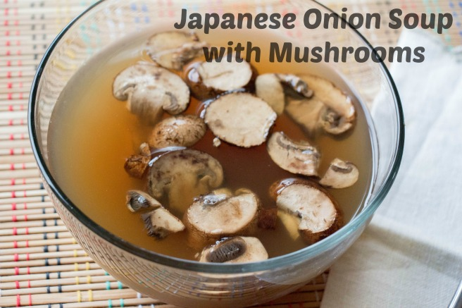 Japanese Onion Soup with Mushrooms for #FantasticalFoodFight from Sew You Think You Can Cook (1)