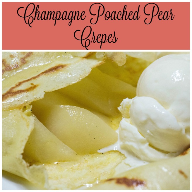Champagne Poached Pear Crepes   Sew You Think You Can Cook (2)   http://sewyouthinkyoucancook.com