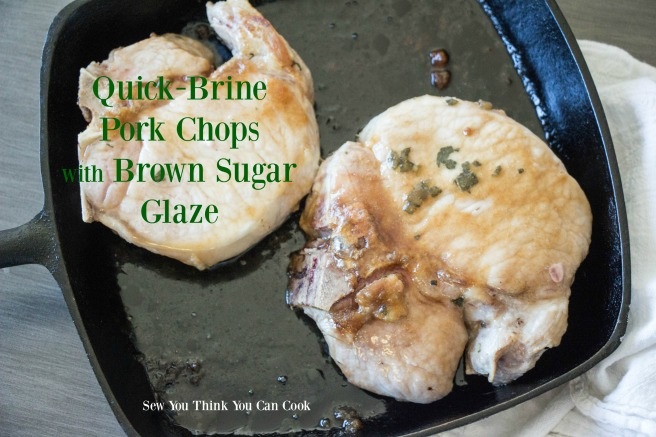 Quick-Brine Pork Chops with Brown Sugar Glaze (1) for #SundaySupper from Sew You Think You Can Cook
