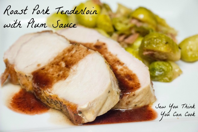 Roast Pork Tenderloin with Plum Sauce for #SundaySupper from Sew You Think You Can Cook